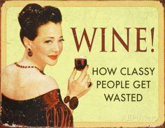 Wine - How Classy People Get Wasted Plaque en métal sur AllPosters.fr