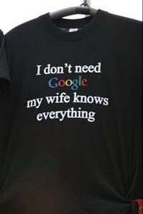 funny saying i dont need google my wife knows everything