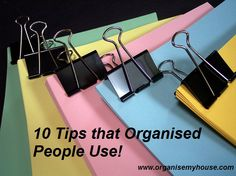 10 Tips that Organised People Use.