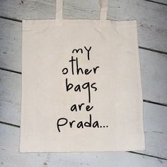 My Other Bags Are Prad Tote BagQuote Canvas by UnbrandedFun, $18.99