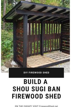 Build your own firewood shed using recycled pallets and finishing using the shou sugi ban Firewood Shed, Firewood Storage, Shed Storage, Storage Ideas, Shed Construction, Build Your Own Shed, Backyard Sheds, Lean To, Building A Shed