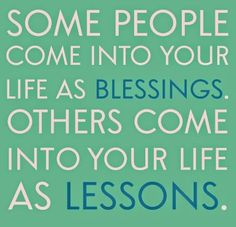 Lifehack - Some people come into your life as blessings  #Blessing, #Lesson