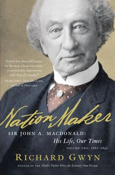 Buy Nation Maker: Sir John A. Macdonald: His Life, Our Times: Sir John A. Macdonald: His Life, Our Times by Richard J. Gwyn and Read this Book on Kobo's Free Apps. Discover Kobo's Vast Collection of Ebooks and Audiobooks Today - Over 4 Million Titles! Used Books, My Books, Canadian History, Yesterday And Today, Social Science, History Books, Memoirs, Biography, Nonfiction