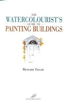 ISSUU - Watercolourist s guide to painting buildings richard taylor by Dan Padurean