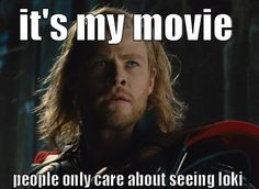 And seeing Natalie Portman punch Loki in the face.. that's gonna be great too. :)