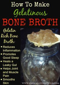 Learn how to make a perfectly gelatinous bone broth everytime. www.PrimallyInspired.com