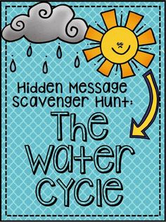 Water Cycle Hidden Message Scavenger Hunt {Great student notes!}