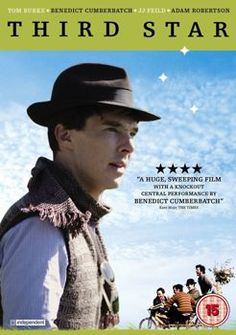 """""""Third Star"""" (2011) is an independent movie starring Benedict Cumberbatch as James, a terminally ill man who takes a roadtrip to Barfundle Bay along with his friends."""