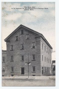 """Albion, Michigan(Calhoun Co.) """"The Stone Mill"""" to be replaced by a bank - c.1908"""