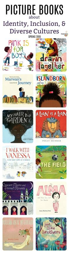 Spring 2018 Picture Books About Identity, Inclusion, and Diverse Cultures #childrensbooks #kids
