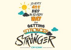 Every day and in every way I'm getting stronger and stronger- Tony Robbins Tony Robbins, Goals, Thoughts, Motivation, Day, Ideas, Inspiration