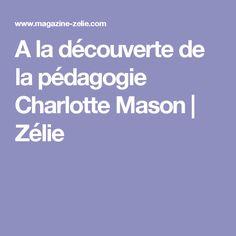 A la découverte de la pédagogie Charlotte Mason | Zélie