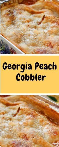 Georgia Peach Cobbler Georgia is famous for its peaches, and perhaps one of the state's most famous recipes is peach cobbler. Making peach cobbler from scratch is really the best way to enjoy the dish, and besides, it's super easy to make and absolutely Köstliche Desserts, Delicious Desserts, Yummy Food, Fruit Deserts Recipes, Georgia Peach Cobbler Recipe, Homemade Peach Cobbler, Peach Cobbler Recipes, Recipes With Peaches, Easy Cobbler Recipe