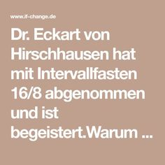 """Dr. Eckart von Hirschhausen hat mit Intervallfasten 16/8 abgenommen und ist begeistert.Warum die """"Hirschhausen Diät"""" so erfolgreich ist, wie sie funktioniert und ob man damit """"nur"""" abnehmen kann? Hier die konkreten Antworten >>"""