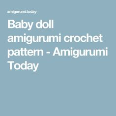 Baby doll amigurumi crochet pattern - Amigurumi Today