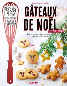 Livre « Gâteaux de Noël, petits et gros », de Marie-Laure Tombini, Editions Mango