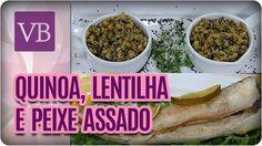 Quinoa e Lentilha com Peixe Assado - Você Bonita (15/12/16)