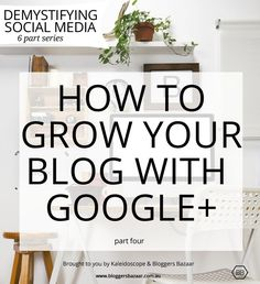 Google Plus Tips | Social Media Marketing for Blogging | Bloggers Bazaar | How to grow your blog with Google Plus