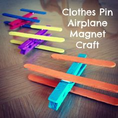 Clothes Pin Airplane Magnet Craft - a pefect craft to do with your toddler!