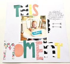 This moment, by Kelli Rich using the Moments collection from www.cocoadaisy.com #cocoadaisy #kitclub #scrapbooking #layout #stamping #handcut #title #fussycut