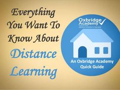 Everything You Wanted To Know About Distance Learning - An Oxbridge Academy Quick Guide by Oxbridge Academy via slideshare Distance, Everything, Learning, Education, Long Distance Relationships, Teaching