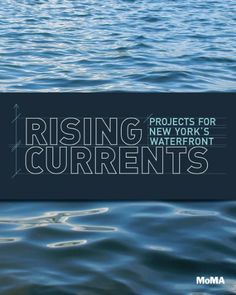 Rising Currents: Projects for New York's Waterfront by Michael Oppenheimer. Save 28 Off!. $17.86. Publisher: The Museum of Modern Art, New York (December 31, 2011). Publication: December 31, 2011