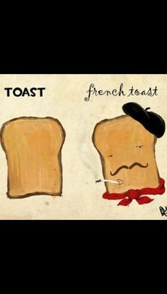 Toast, French toast.