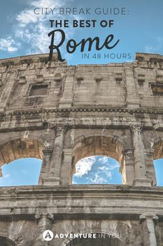 Thinking of exploring Rome? Here is how we did it for 48 hours!