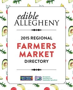 Pittsburgh area farmers markets 2015, Edible Allegheny