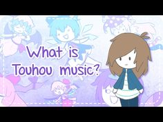 What is Touhou music?   Introduction video - YouTube