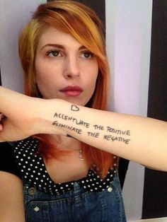 Accentuate the positive; eliminate the negative. Hayley Williams from Paramore ♥ Hayley Williams Tattoos, Paramore Hayley Williams, Hayley Paramore, Hayley Williams Quotes, Hayley Williams Style, Paramore Tattoo, Paramore Lyrics, Hayley Wiliams, Places For Tattoos