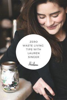 Triumphing zero waste living with a popular blog, Trash is for Tossers, entrepreneur Lauren Singer shares her tips for living zero waste.