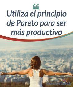 Utiliza el principio de Pareto para ser más productivo   Para lograr el #éxito con menos #esfuerzo, puedes probar el Principio de Pareto, también conocido como la Ley de #Pareto o la Ley 80/20  #Psicología
