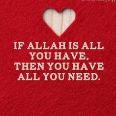 Allah is ALL I need!