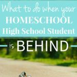 What To Do When Your Homeschool High School Student is Behind
