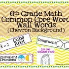 6th grade math Common Core based word wall words with illustrations with bright colored chevron backgrounds. Print 3 per page and cut and laminate....
