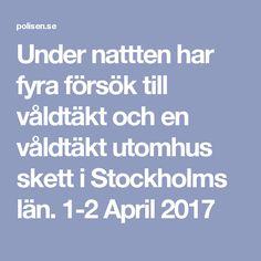 Under nattten har fyra försök till våldtäkt och en våldtäkt utomhus skett i Stockholms län. 1-2 April 2017