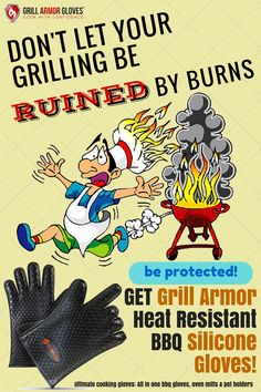 I Love how these gloves keep your hands safe yet are still flexible, comfortable and easy to use. http://www.amazon.com/Grill-Armor-Resistant-Silicone-Gloves/dp/B00RKECTTE  Too many people suffer burns when cooking on a barbecue grill, in the oven or microwave. Don't let that happen to you!