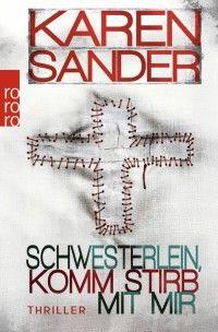 Bücher: Schwesterlein, komm stirb mit mir von Karen Sander
