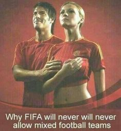 Why FIFA will never allow mixed football teams..