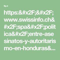 https://www.swissinfo.ch/spa/politica/entre-asesinatos-y-autoritarismo-en-honduras/43600436...swissinfo.ch