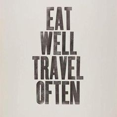 Eat well. Travel often. Easy.