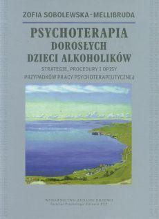 Psychoterapia Dorosłych Dzieci Alkoholików - Zofia Sobolewska-Mellibruda