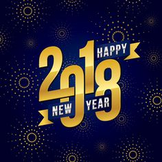 Happy new year photos pictures 2018 to greet brother sister mother father. Genuine success comes only to those who are ready for it. So never step back and always have courage to accept new challenges. Wishing you a very happy new year Happy New Year Photo, Happy New Year Images, Happy New Year Quotes, Happy New Year Wishes, New Year Photos, Happy New Year 2018, Quotes About New Year, Nouvel An 2018, Welcome New Year