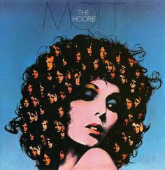 Mott the Hoople, The Hoople, 1974. The follow-up to their previous album, Mott, honestly - the best part of the package was the cover, a collage with the band members in the model's hair.