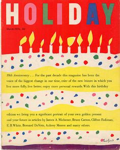 """Holiday"" March 1956 magazine cover by American graphic designer Paul Rand (1914-1996) – ""The designers capacity to contribute to the effectiveness of the basic meaning of the symbol, by interpretation, addition, subtraction, juxtaposition, alteration, adjustment, association, intensification, and clarification, is parallel to those qualities which we call 'original.'"" #symbol"