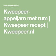Kweepeer- appeljam met rum | Kweepeer recept | Kweepeer.nl