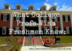 SmallWorld: What College Profs Wish Freshmen Knew: Study Skills