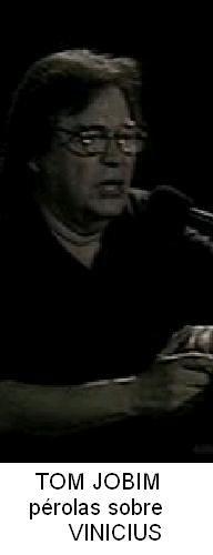 Tom Jobim fala de seu parceiro Vinicius de Moraes