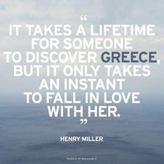 """""""It takes a lifetime for someone to discover Greece, but it only takes an instant to fall in love with her."""" Henry Miller  http://instagram.com/p/solxj8sbLY/  photo © Petros Koublis"""